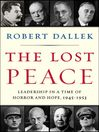 The Lost Peace (eBook): Leadership in a Time of Horror and Hope, 1945-1953