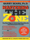 Mastering the Zone (eBook): The Next Step in Achieving SuperHealth and Permanent Fat Loss
