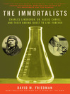 The Immortalists (eBook): Charles Lindbergh, Dr. Alexis Carrel, and Their Daring Quest to Live Forever