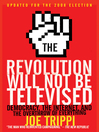 The Revolution Will Not Be Televised, Revised Edition (eBook): Democracy, the Internet, and the Overthrow of Everything