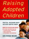 Raising Adopted Children (eBook): Practical Reassuring Advice for Every Adoptive Parent