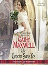 The Groom Says Yes (MP3): Brides of Wishmore Series, Book 3
