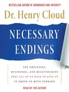 Necessary Endings (MP3): The Employees, Businesses, and Relationships That All of Us Have to Give Up in Order to Move Forward