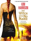 The Witch with No Name (MP3): The Hollows Series, Book 13