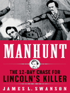 Manhunt (eBook): The 12-Day Chase for Lincoln's Killer