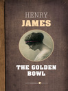 The Golden Bowl (eBook)