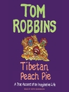 Tibetan Peach Pie (MP3): A True Account of an Imaginative Life