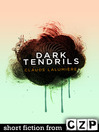 Dark Tendrils (eBook): Short Story
