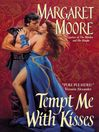 Tempt Me with Kisses (eBook): The Maiden and Her Knight Series, Book 2