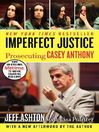 Imperfect Justice (eBook): Prosecuting Casey Anthony