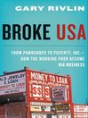 Broke, USA (eBook): From Pawnshops to Poverty, Inc.—How the Working Poor Became Big Business