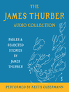 The James Thurber Audio Collection (MP3): Fables and Selected Stories by James Thurber