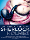 Complete Tales of Sherlock Holmes (eBook): The Adventures of Sherlock Holmes, A Study in Scarlet, and Others