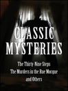 Classic Mysteries (eBook): The Thirty-Nine Steps, The Murders in the Rue Morgue and Othe