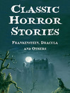 Classic Horror Stories (eBook): Frankenstein, Dracula and Others: Five-Book Bundle