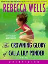 The Crowning Glory of Calla Lily Ponder (MP3): A Novel