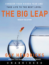 The Big Leap (MP3): Conquer Your Hidden Fear and Take Life to the Next Level