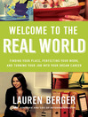 Welcome to the Real World (eBook): Finding Your Place, Perfecting Your Work, and Turning Your Job into Your Dream Career