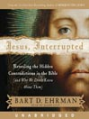 Jesus, Interrupted (MP3): Revealing the Hidden Contradictions in the Bible (And Why We Don't Know About Them)