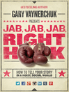 Jab, Jab, Jab, Right Hook (eBook): How to Tell Your Story in a Noisy Social World