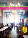 Fresh (eBook): New Vegetarian and Vegan Recipes from the Award-winning Fresh Restaurants