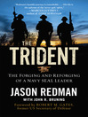 The Trident (eBook): The Forging and Reforging of a Navy SEAL Leader