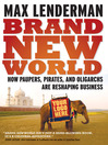 Brand New World (eBook): How Paupers, Pirates, and Oligarchs are Reshaping Business
