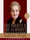 The Mighty & the Almighty (MP3): Reflections on America, God, and World Affairs