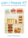 Can I Freeze It? (eBook): How to Use the Most Versatile Appliance in Your Kitchen