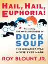 Hail, Hail, Euphoria! (eBook): Presenting the Marx Brothers in Duck Soup, the Greatest War Movie Ever Made