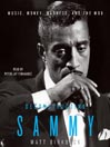 Deconstructing Sammy (MP3): Music, Money, Madness and the Mob