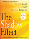 The Shadow Effect (MP3): Illuminating the Hidden Power of Your True Self