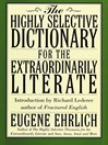 The Highly Selective Dictionary for the Extraordinarily Literate (eBook)
