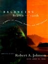 Balancing Heaven and Earth (eBook): A Memoir