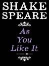 As You Like It (eBook): A Comedy