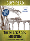 The Klack Bros. Museum (MP3): A Short Story from Guys Read: Other Worlds