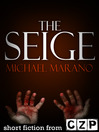 The Seige (eBook): Short Story