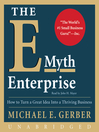 The E-Myth Enterprise (MP3): How to Turn A Great Idea Into a Thriving Business