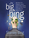 The Big Bing (MP3): Black Holes of Time Management, Gaseous Executive Bodies, Exploding Careers, and Other Theories on the Origins of the Business Universe