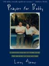 Prayers for Bobby (eBook): A Mother's Coming to Terms with the Suicide of Her Gay Son