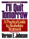 I'll Quit Tomorrow (eBook): A Practical Guide to Alcoholism Treatmen