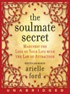 The Soulmate Secret (MP3): Manifest the Love of Your Life with the Law of Attraction