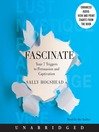 Fascinate (MP3): Your 7 Triggers to Persuasion and Captivation