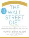 The Wall Street Diet (MP3): The Surprisingly Simple Weight Loss Plan for Hardworking People Who Don't Have Time to Diet