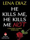 He Kills Me, He Kills Me Not (eBook)