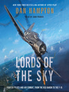 Lords of the Sky (MP3): Fighter Pilots and Air Combat, from the Red Baron to the F-16