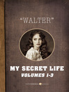 My Secret Life (eBook): Volume 1-3