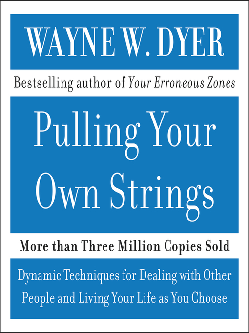 Pulling Your Own Strings (MP3): Dynamic Techniques for Dealing with Other People and Living Your Life as You Choose