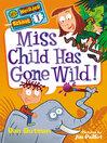 Miss child has gone wild! [eBook]