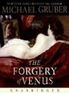 The Forgery of Venus (MP3): A Novel
